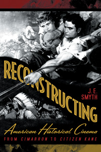 Smyth's first book, Reconstructing American Historical Cinema (2006)